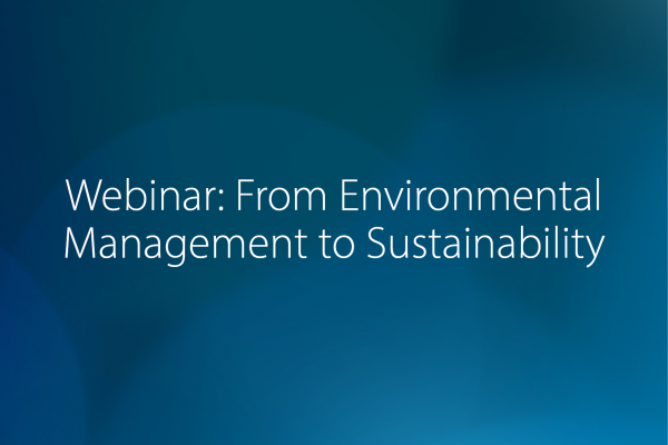 Webinar: From Environmental Management to Sustainability