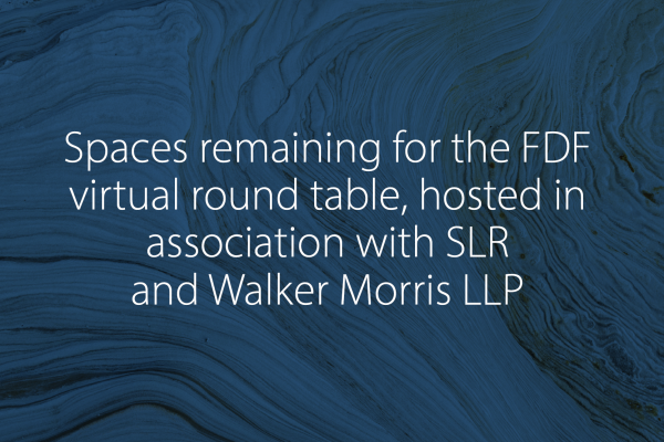 Spaces remaining for the FDF virtual round table, hosted in association with SLR and Walker Morris LLP
