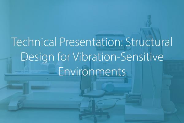 Structural Design for Vibration-Sensitive Environments