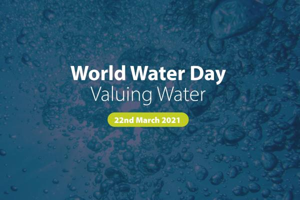 World Water Day 22nd March 2021